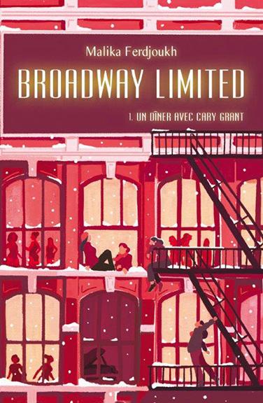 Broadway Limited. T.1 – Un dîner avec Cary Grant | l'école des loisirs