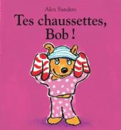 Tes chaussettes, Bob !