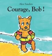 Courage, Bob !