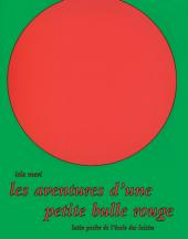 Aventures d'une petite bulle rouge (Les)