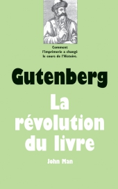 Gutenberg : la révolution du livre