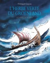 Herbe verte du Groenland (L') : Les Vikings au XIe siècle