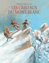 Cristaux du Mont-Blanc (Les)