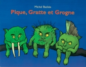 Pique, Gratte et Grogne