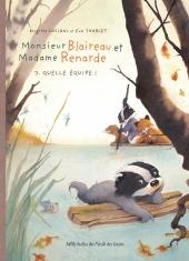 Monsieur Blaireau et Madame Renarde - 3. Quelle équipe !