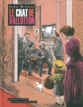 Chat de Vallotton (Le). Le peintre Félix Vallotton et le groupe d'artistes Nabis
