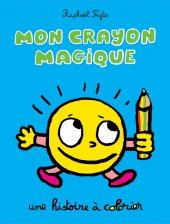 Mon crayon magique - Une histoire à colorier