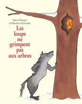 Loups ne grimpent pas aux arbres (Les)