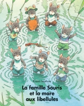 Famille Souris et la mare aux libellules (La)