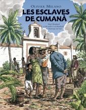 Esclaves de Cumaná (Les) - Aimé Bonpland et Alexander von Humboldt en Amérique du Sud