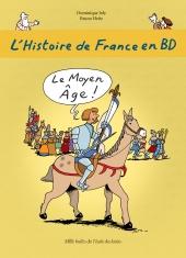 Histoire de France en BD (L') : Le Moyen Âge