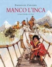 Manco l'Inca, au temps d'Atahualpa et Pizzaro