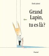 Grand Lapin, tu es là ?