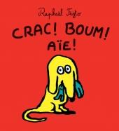 Crac ! Boum ! Aïe !
