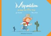 Myrmidon au pays des Cow-boys