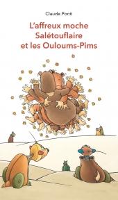 Affreux moche Salétouflaire et les Ouloums-Pims (L')