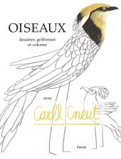 Oiseaux. Dessiner, griffonner et colorier avec Carll Cneut