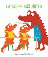 Soupe aux frites (La)