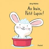 Au bain, Petit lapin!
