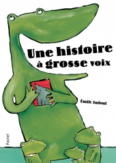 Histoire à grosse voix (Une)