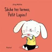 Sèche tes larmes, Petit Lapin !