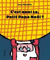 C'est quoi ça, Petit Papa Noël ?