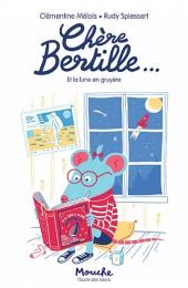 Chère Bertille... Et la lune en gruyère