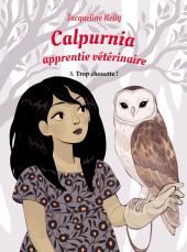 Calpurnia, apprentie vétérinaire. Tome 3. Trop chouette !