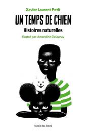 Temps de chien (Un) - Histoires naturelles