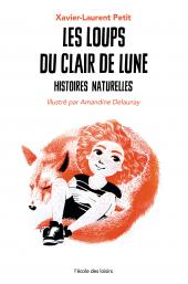 Loups du clair de lune (Les) - Histoires naturelles