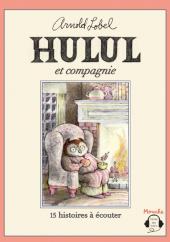 Hulul et compagnie : 15 histoires à écouter