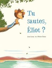 Tu sautes, Éliot ?