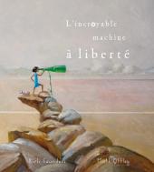 Incroyable machine à liberté (L')