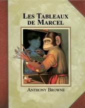 Tableaux de Marcel (Les)