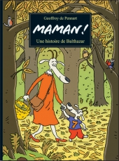Maman ! Une histoire de Balthazar