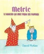 Melric, le magicien qui avait perdu ses pouvoirs