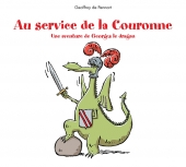 Au service de la couronne - Une aventure de Georges le dragon