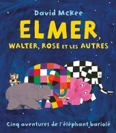 Elmer, Walter, Rose et les autres