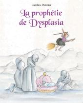 Prophétie de Dysplasia (La)