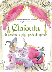 Clafoutu, la sorcière la plus moche du monde