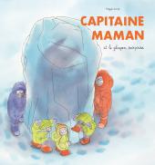 Capitaine Maman 2 - Le glaçon surprise