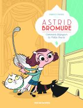 Astrid Bromure - T.1 : comment dézinguer la petite souris