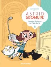 Atsrid Bromure - T1 : comment dézinguer la petite souris