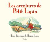 Aventures de Petit Lapin (Les) - Trois histoires de Harry Horse