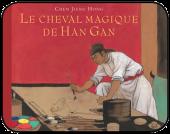Cheval magique de Han Gan (Le)