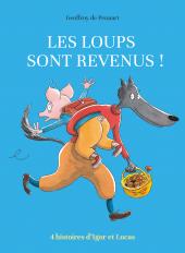 Les loups sont revenus ! - 4 histoires d'Igor et Lucas