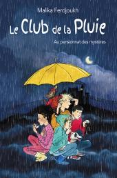 Club de la Pluie au pensionnat des mystères (Le)