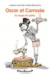 Oscar et Carrosse - la soupe de pâtes