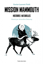 Mission mammouth - Histoires naturelles