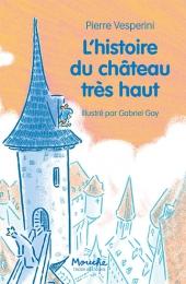 L'histoire du château très haut